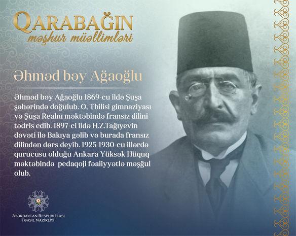 """""""Qarabağın məşhur müəllimləri"""" - Əhməd bəy Ağaoğlu"""
